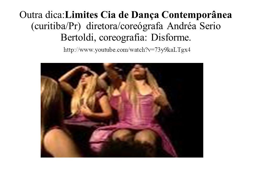 Outra dica:Limites Cia de Dança Contemporânea (curitiba/Pr) diretora/coreógrafa Andréa Serio Bertoldi, coreografia: Disforme.