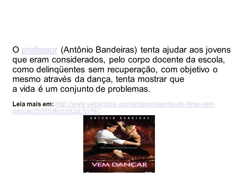 O professor (Antônio Bandeiras) tenta ajudar aos jovens que eram considerados, pelo corpo docente da escola, como delinqüentes sem recuperação, com objetivo o mesmo através da dança, tenta mostrar que a vida é um conjunto de problemas.
