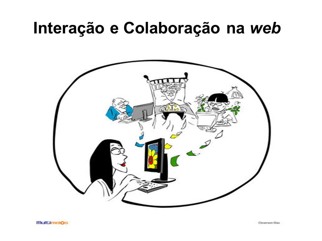 Interação e Colaboração na web