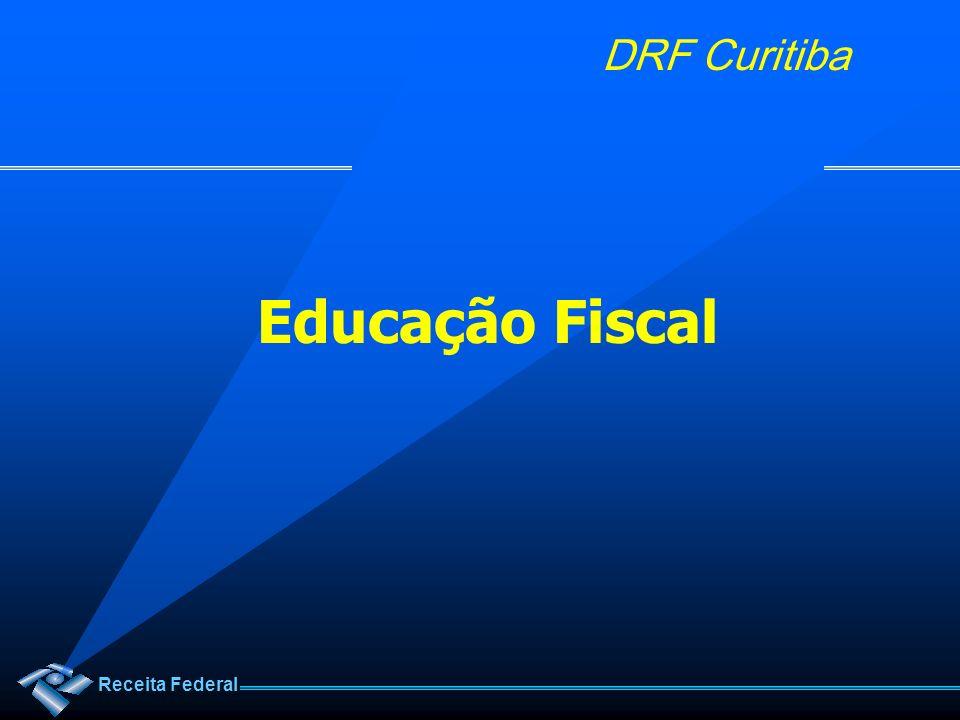 Receita Federal DRF Curitiba Educação Fiscal