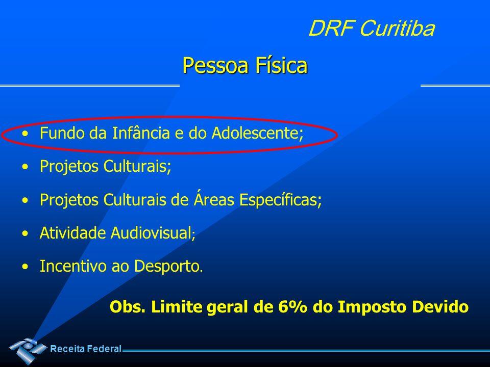 Receita Federal DRF Curitiba Pessoa Física Fundo da Infância e do Adolescente; Projetos Culturais; Projetos Culturais de Áreas Específicas; Atividade