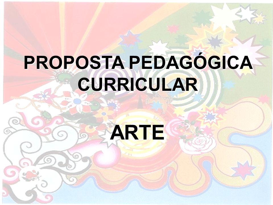 PROPOSTA PEDAGÓGICA CURRICULAR ARTE