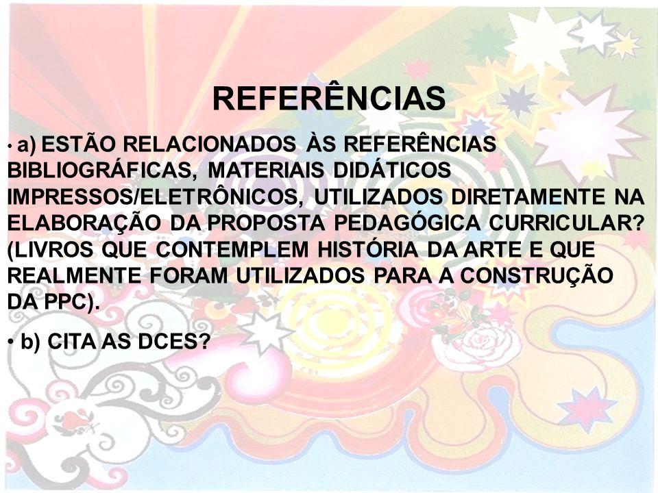 REFERÊNCIAS a) ESTÃO RELACIONADOS ÀS REFERÊNCIAS BIBLIOGRÁFICAS, MATERIAIS DIDÁTICOS IMPRESSOS/ELETRÔNICOS, UTILIZADOS DIRETAMENTE NA ELABORAÇÃO DA PR