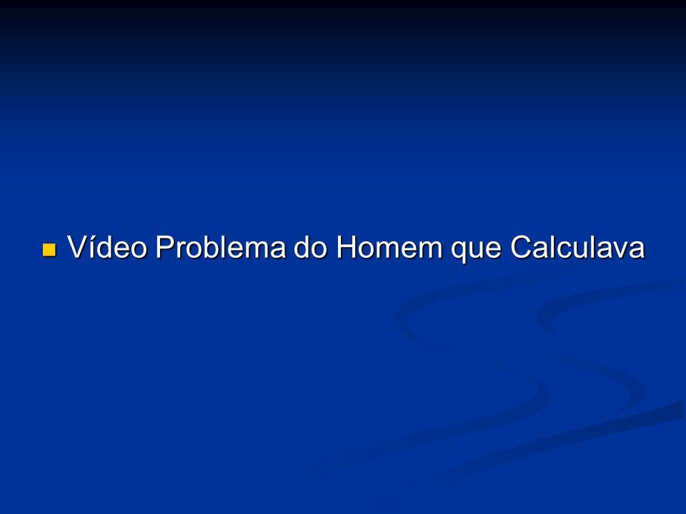 Vídeo Problema do Homem que Calculava Vídeo Problema do Homem que Calculava
