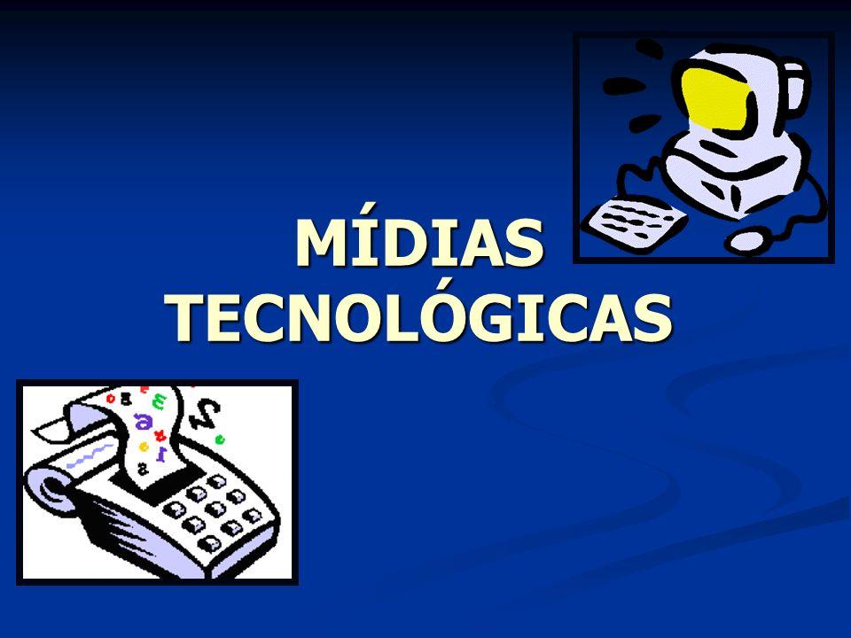 MÍDIAS TECNOLÓGICAS