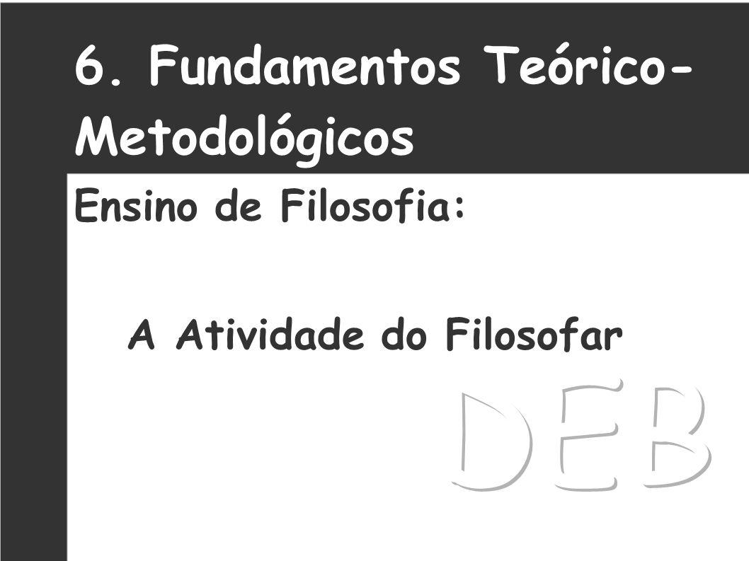 7. Fundamentos Teórico- Metodológicos Crítica: I – A atividade filosófica perde seu rigor