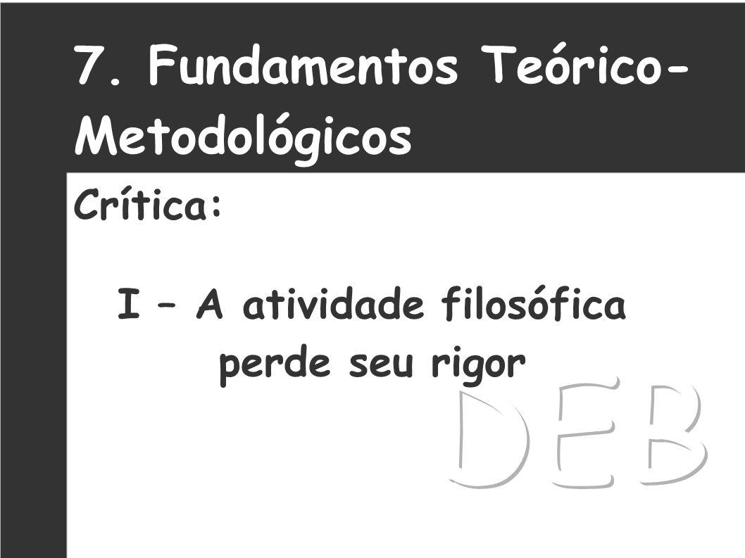 8. Fundamentos Teórico- Metodológicos Crítica: II – As discussões não abandonam o senso comum