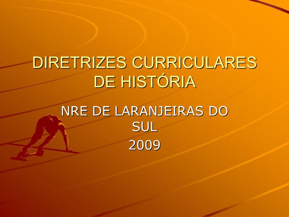 DIRETRIZES CURRICULARES DE HISTÓRIA NRE DE LARANJEIRAS DO SUL 2009