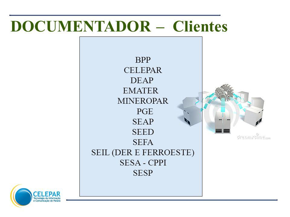 11 BPP CELEPAR DEAP EMATER MINEROPAR PGE SEAP SEED SEFA SEIL (DER E FERROESTE) SESA - CPPI SESP DOCUMENTADOR – Clientes