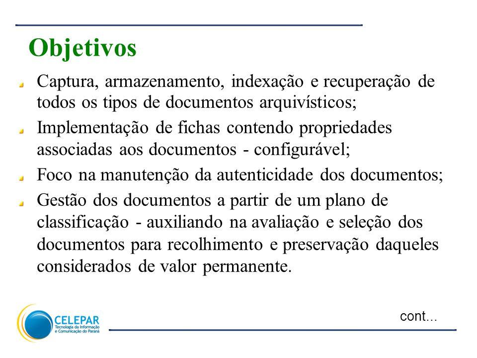 7 Captura, armazenamento, indexação e recuperação de todos os tipos de documentos arquivísticos; Implementação de fichas contendo propriedades associa