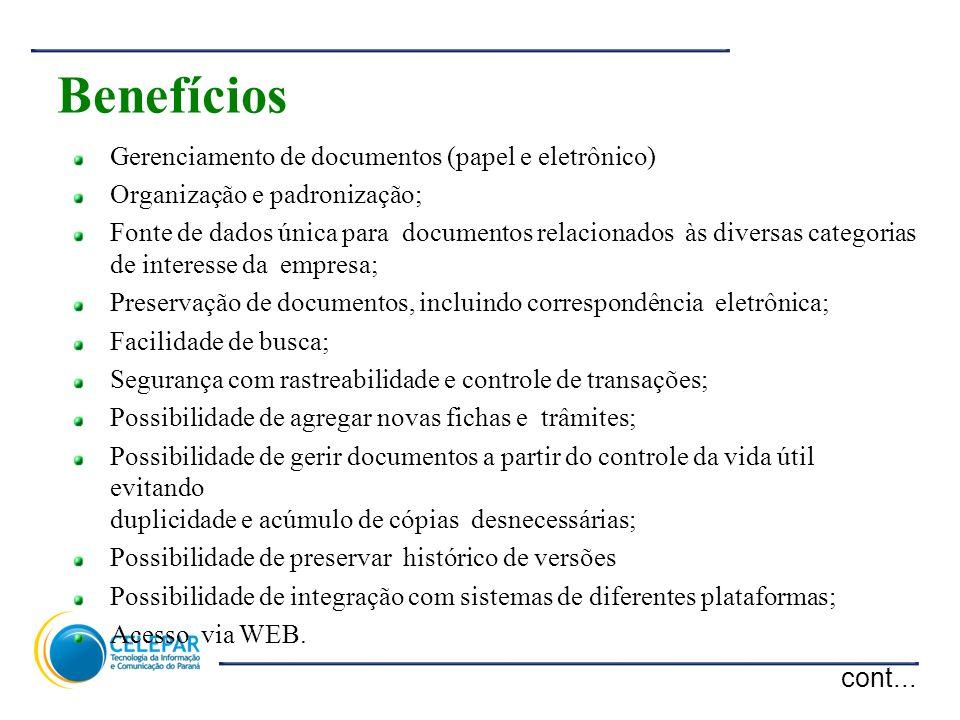 8 Gerenciamento de documentos (papel e eletrônico) Organização e padronização; Fonte de dados única para documentos relacionados às diversas categoria