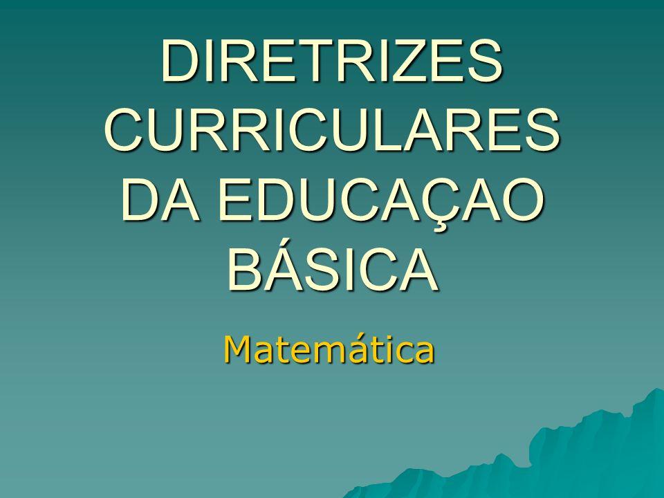 DIRETRIZES CURRICULARES DA EDUCAÇAO BÁSICA Matemática