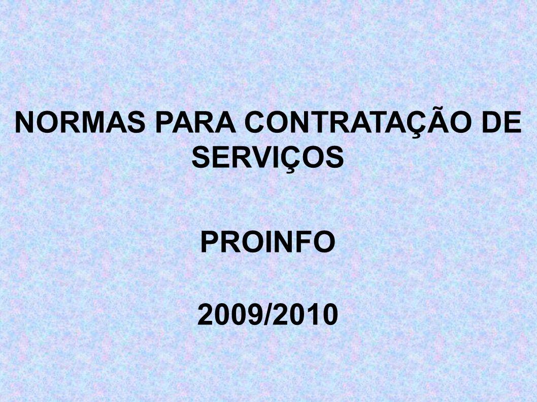 NORMAS PARA CONTRATAÇÃO DE SERVIÇOS PROINFO 2009/2010