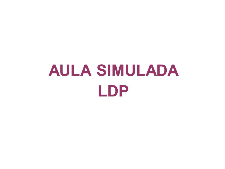 AULA SIMULADA LDP