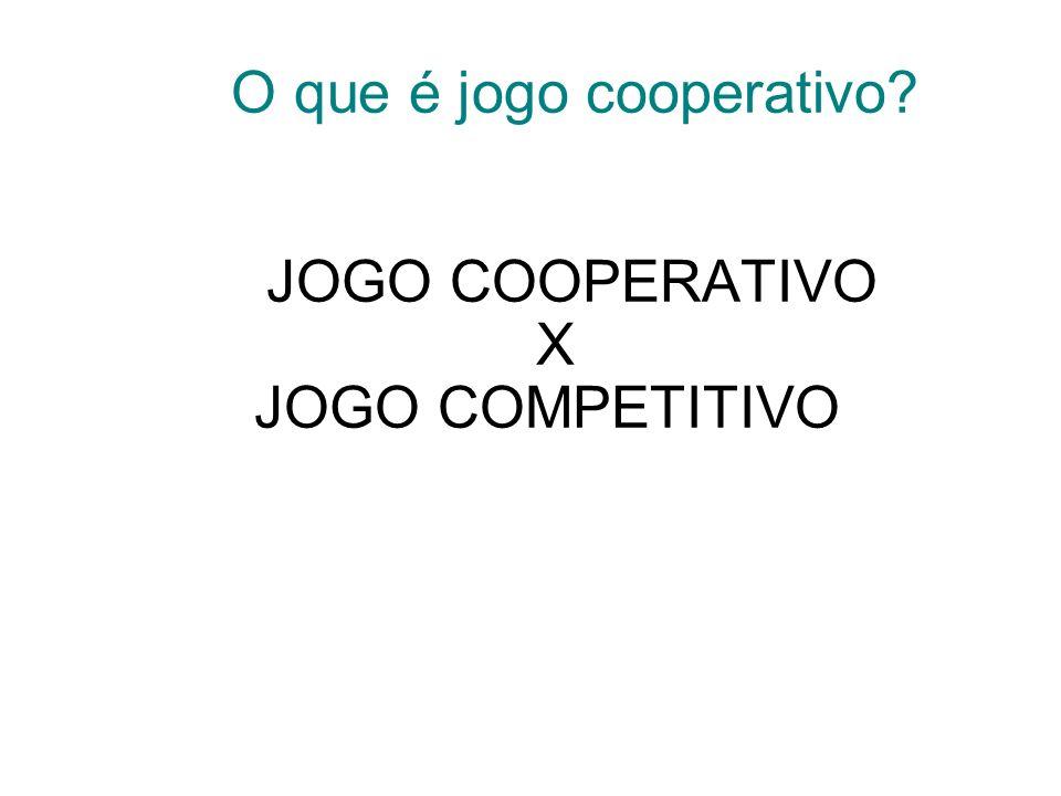 O que é jogo cooperativo? JOGO COOPERATIVO X JOGO COMPETITIVO