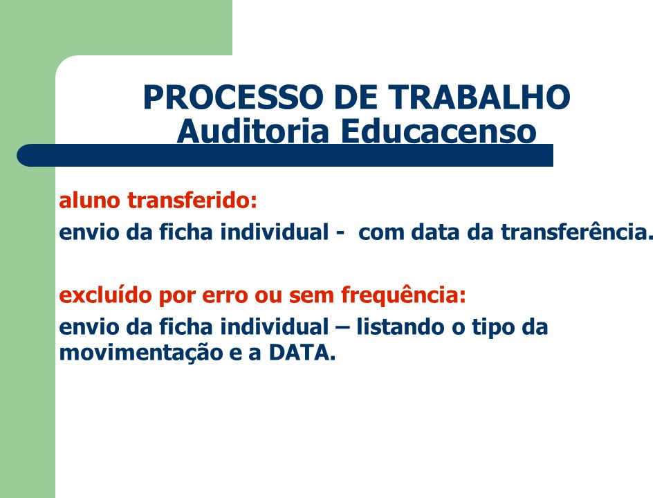 PROCESSO DE TRABALHO Auditoria Educacenso aluno transferido: envio da ficha individual - com data da transferência.