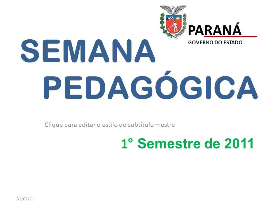 31/01/11 PARANÁ GOVERNO DO ESTADO SEMANA PEDAGÓGICA 2011 3.