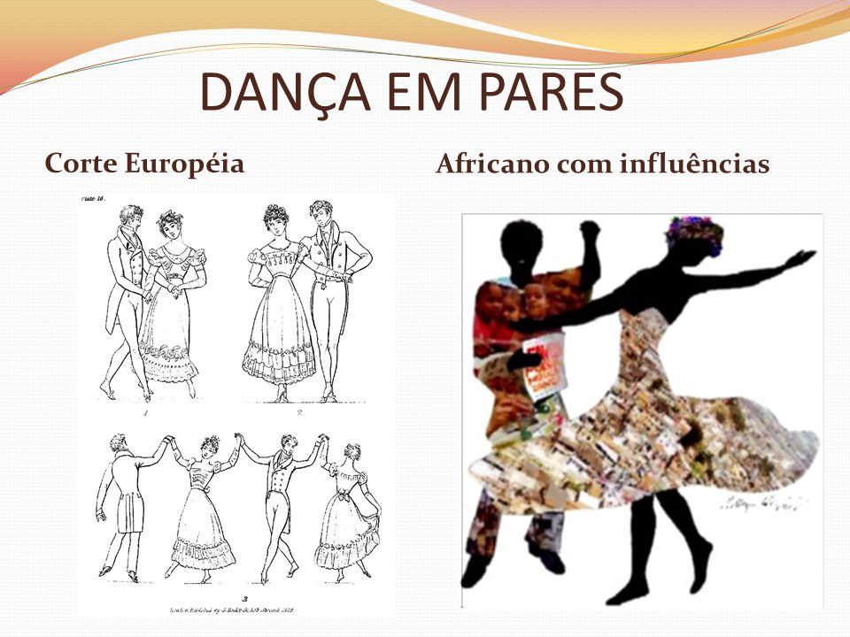 DANÇA EM PARES Corte Européia Africano com influências