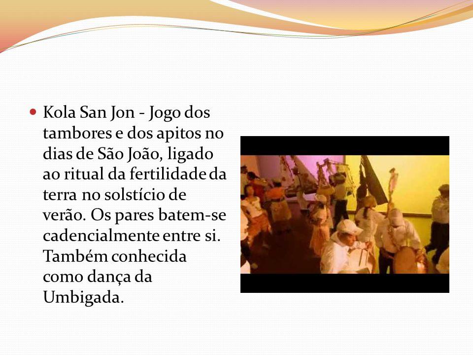Kola San Jon - Jogo dos tambores e dos apitos no dias de São João, ligado ao ritual da fertilidade da terra no solstício de verão. Os pares batem-se c