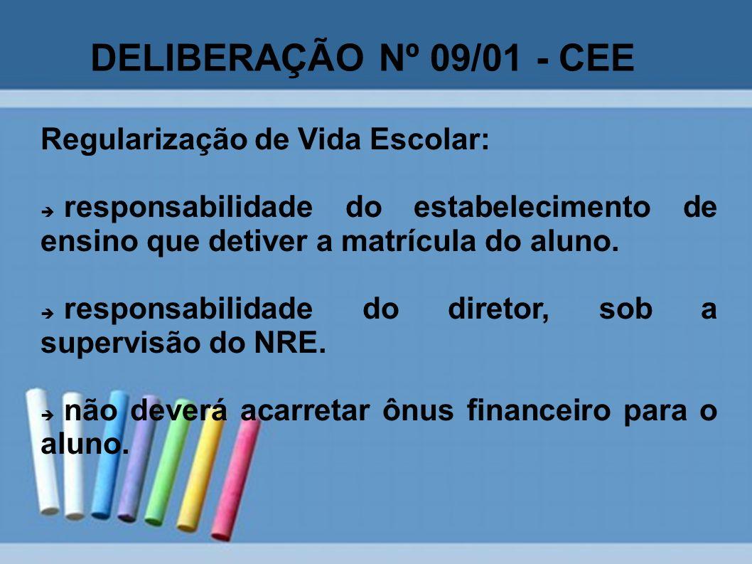 DELIBERAÇÃO Nº 09/01 - CEE Regularização de Vida Escolar: responsabilidade do estabelecimento de ensino que detiver a matrícula do aluno. responsabili