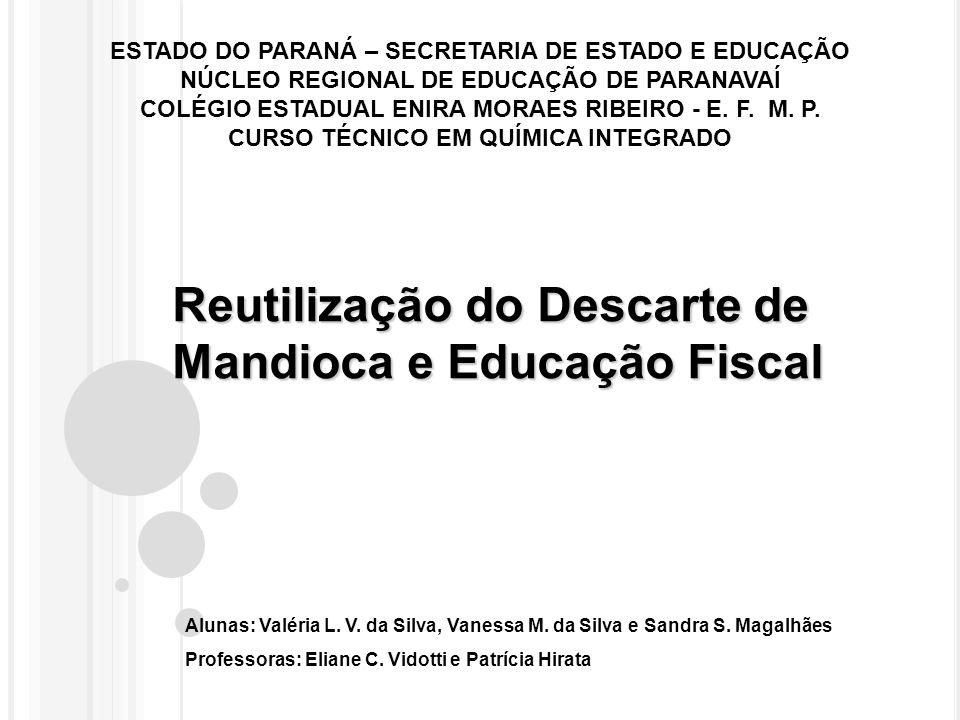 ESTADO DO PARANÁ – SECRETARIA DE ESTADO E EDUCAÇÃO NÚCLEO REGIONAL DE EDUCAÇÃO DE PARANAVAÍ COLÉGIO ESTADUAL ENIRA MORAES RIBEIRO - E.
