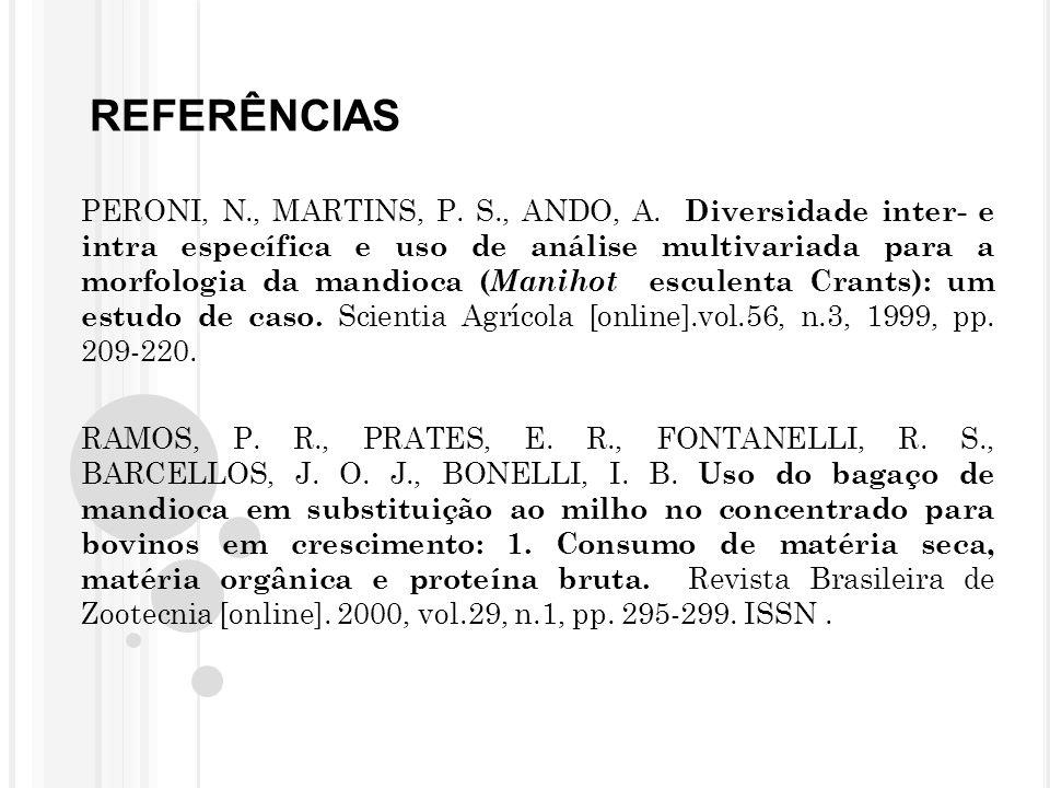REFERÊNCIAS PERONI, N., MARTINS, P.S., ANDO, A.