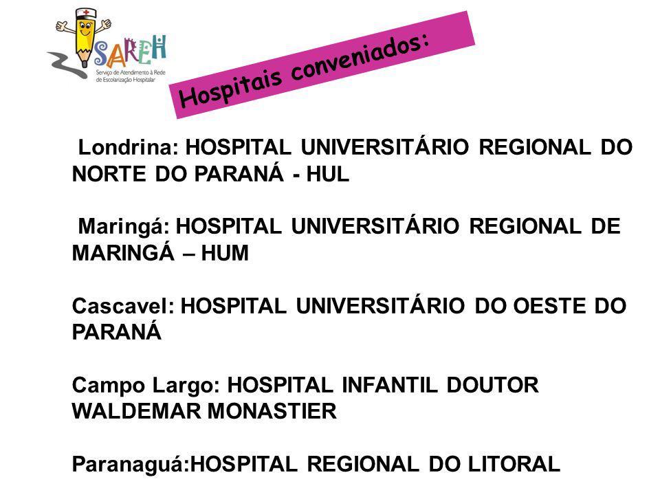Hospitais conveniados: Londrina: HOSPITAL UNIVERSITÁRIO REGIONAL DO NORTE DO PARANÁ - HUL Maringá: HOSPITAL UNIVERSITÁRIO REGIONAL DE MARINGÁ - HUM Lo