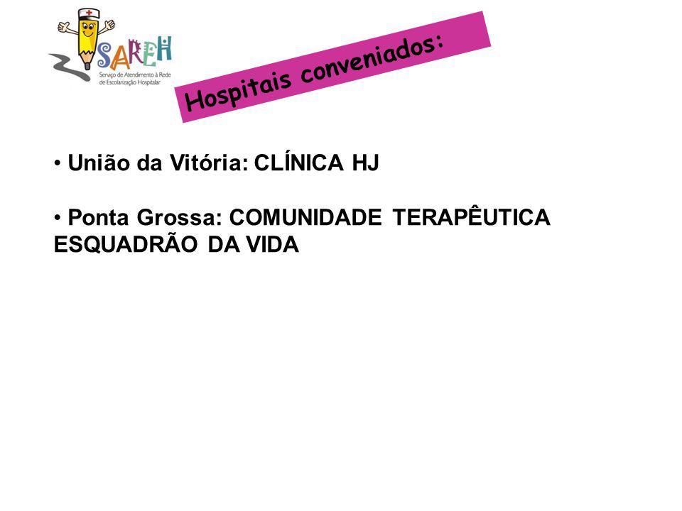 Hospitais conveniados: União da Vitória: CLÍNICA HJ Ponta Grossa: COMUNIDADE TERAPÊUTICA ESQUADRÃO DA VIDA Londrina: HOSPITAL UNIVERSITÁRIO REGIONAL D