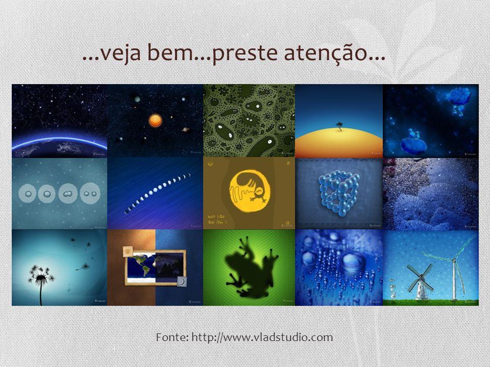...veja bem...preste atenção... Fonte: http://www.vladstudio.com