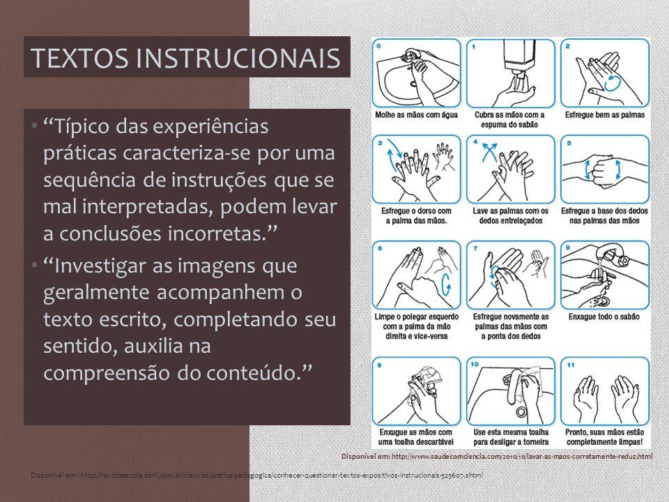 Disponível em: http://www.saudecomciencia.com/2010/10/lavar-as-maos-corretamente-reduz.html TEXTOS INSTRUCIONAIS Típico das experiências práticas cara