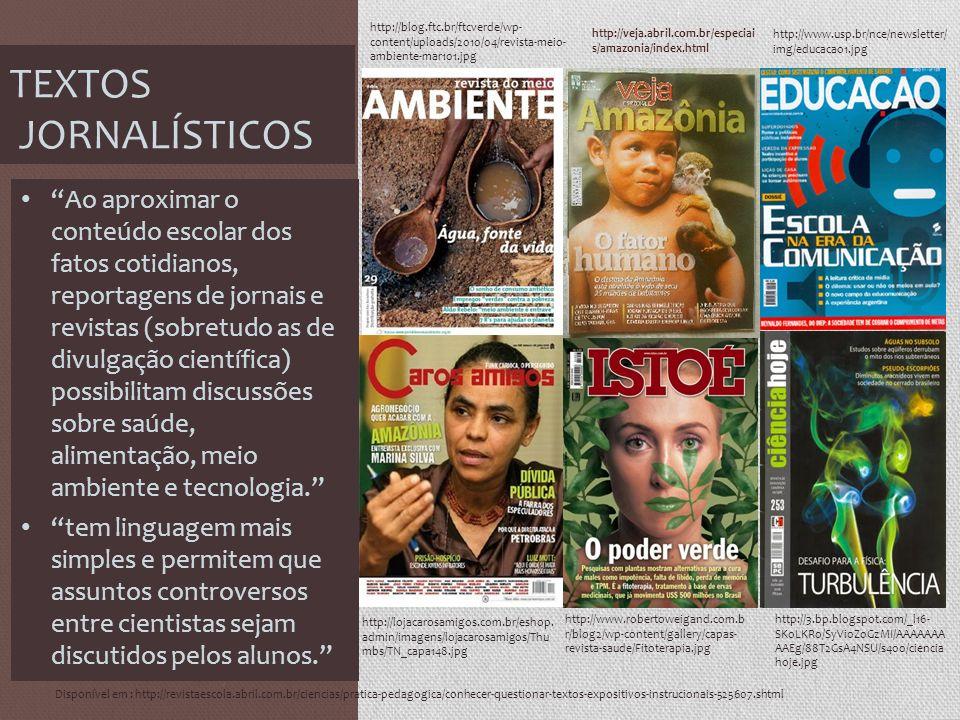 http://veja.abril.com.br/especiai s/amazonia/index.html TEXTOS JORNALÍSTICOS http://blog.ftc.br/ftcverde/wp- content/uploads/2010/04/revista-meio- amb