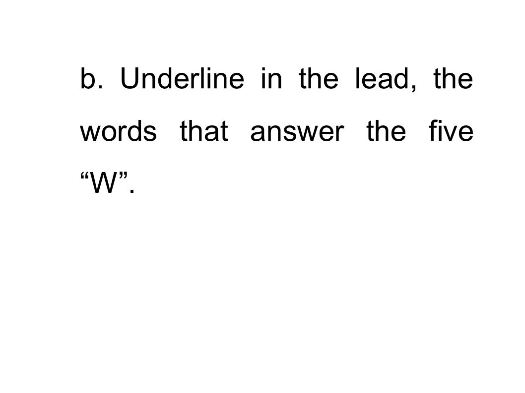 b. Underline in the lead, the words that answer the five W.