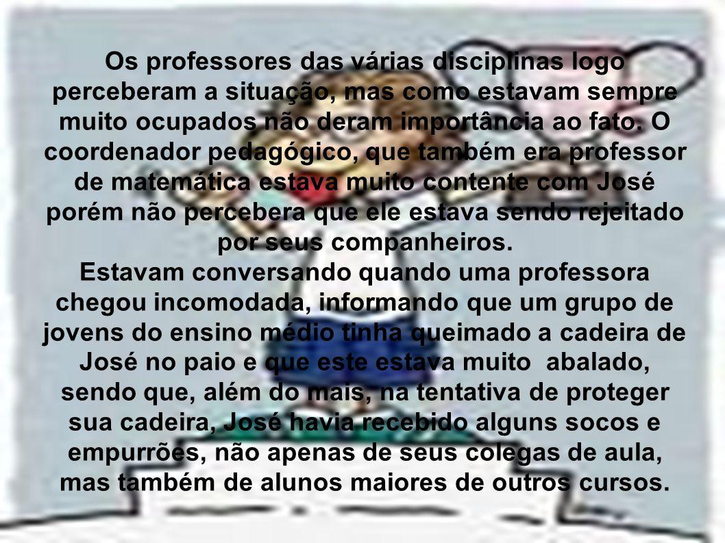 Os professores das várias disciplinas logo perceberam a situação, mas como estavam sempre muito ocupados não deram importância ao fato. O coordenador