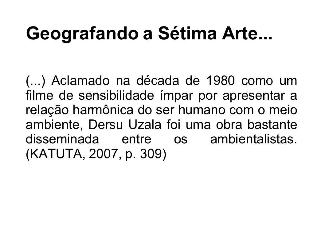 Geografando a Sétima Arte... (...) Aclamado na década de 1980 como um filme de sensibilidade ímpar por apresentar a relação harmônica do ser humano co