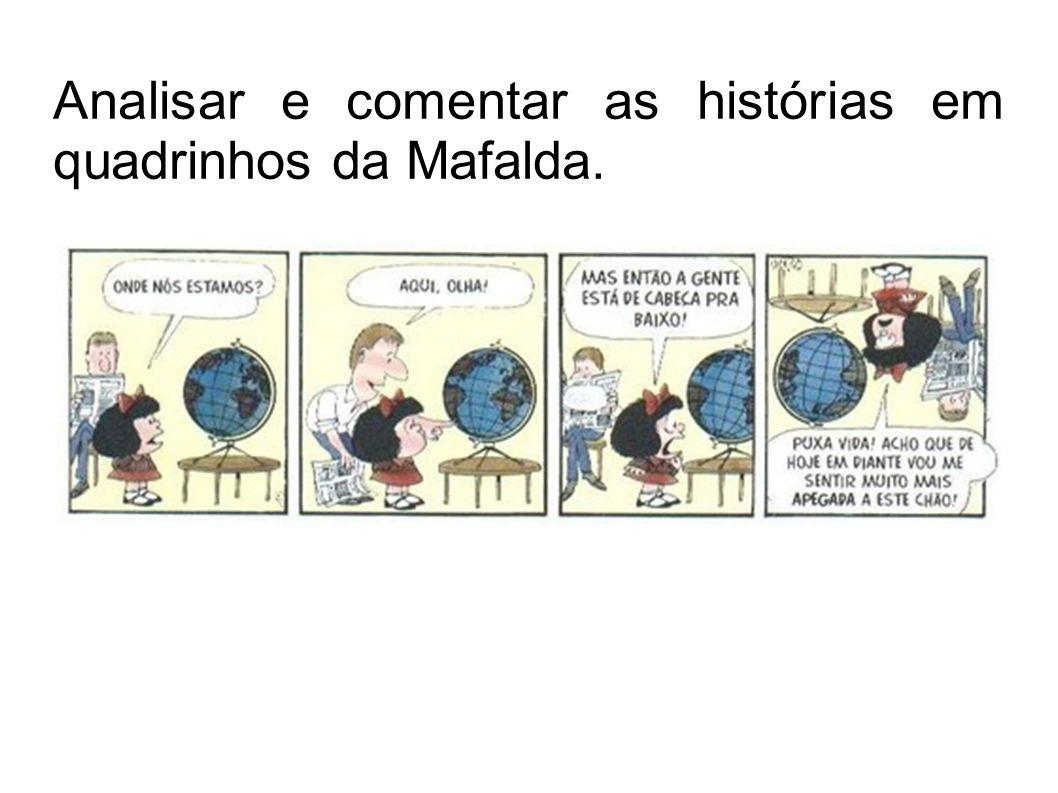Analisar e comentar as histórias em quadrinhos da Mafalda.
