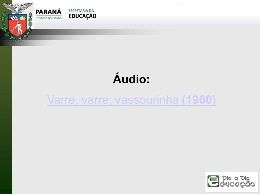 Áudio: Varre, varre, vassourinha (1960)