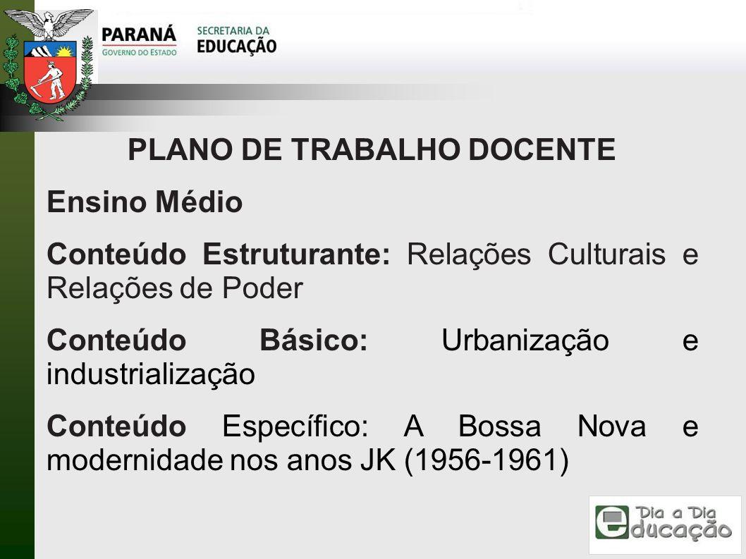 PLANO DE TRABALHO DOCENTE Ensino Médio Conteúdo Estruturante: Relações Culturais e Relações de Poder Conteúdo Básico: Urbanização e industrialização C