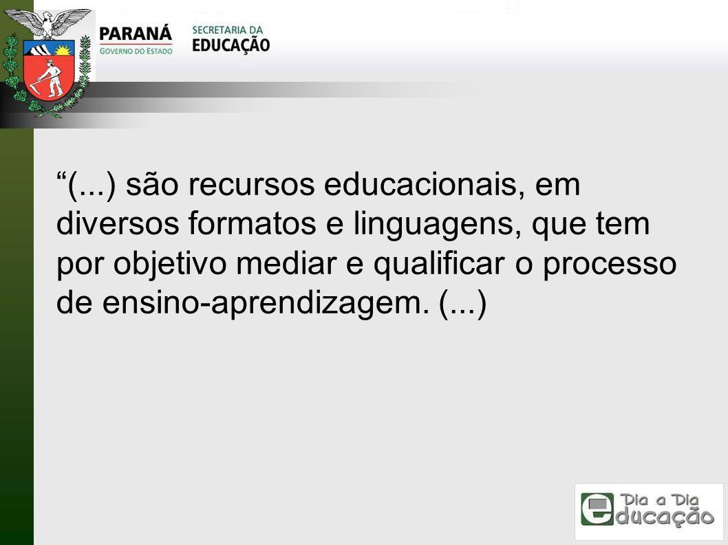 (...) são recursos educacionais, em diversos formatos e linguagens, que tem por objetivo mediar e qualificar o processo de ensino-aprendizagem. (...)