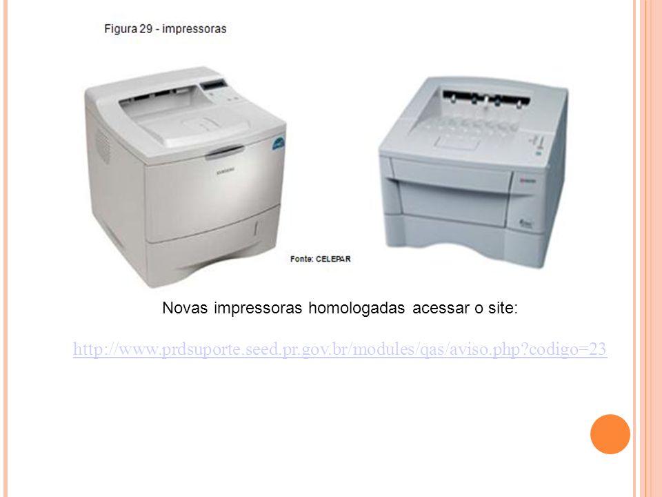 Novas impressoras homologadas acessar o site: http://www.prdsuporte.seed.pr.gov.br/modules/qas/aviso.php codigo=23