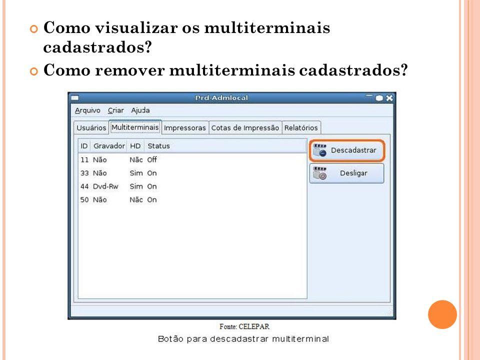 Como visualizar os multiterminais cadastrados? Como remover multiterminais cadastrados?