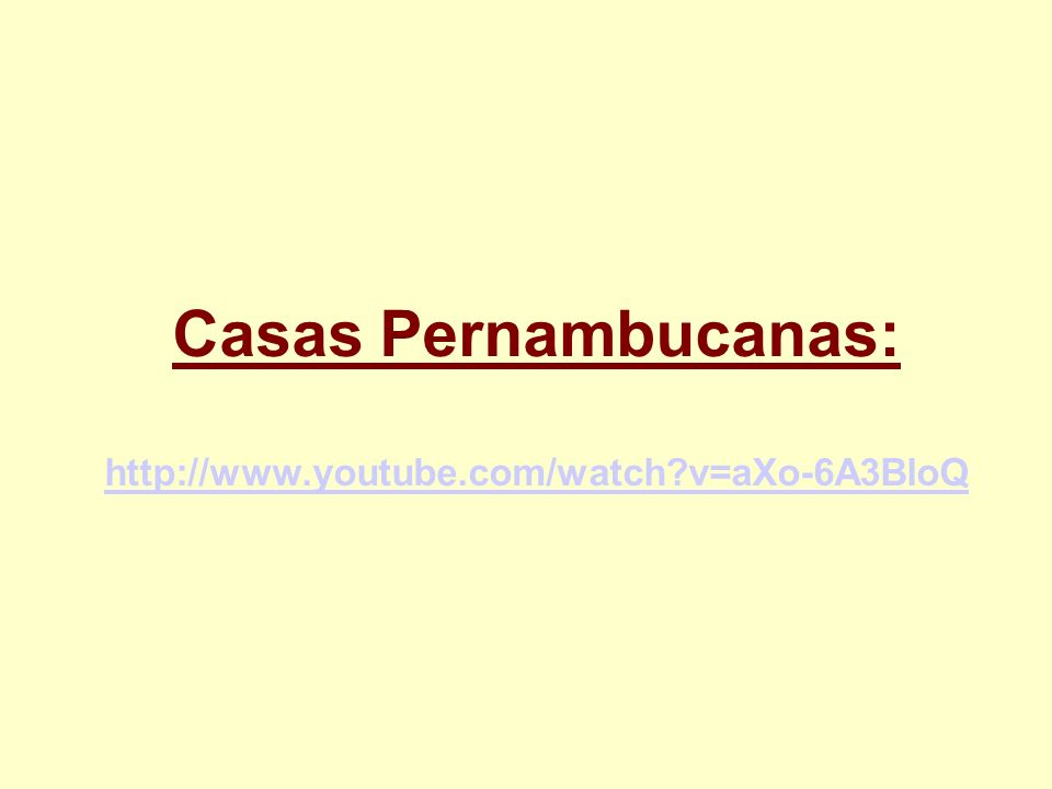 Casas Pernambucanas: http://www.youtube.com/watch?v=aXo-6A3BloQ http://www.youtube.com/watch?v=aXo-6A3BloQ