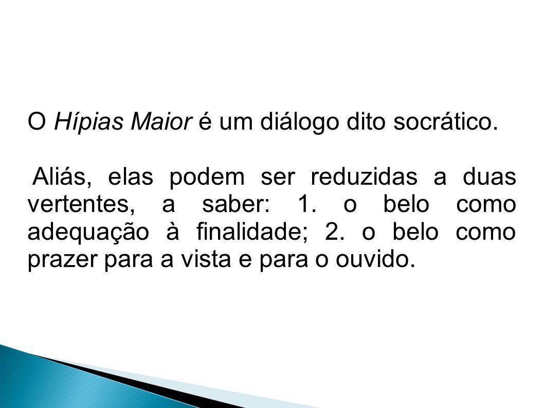 O Hípias Maior é um diálogo dito socrático.