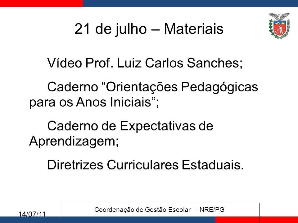 14/07/11 21 de julho – Materiais Vídeo Prof.