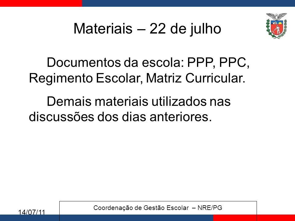 14/07/11 Materiais – 22 de julho Documentos da escola: PPP, PPC, Regimento Escolar, Matriz Curricular.