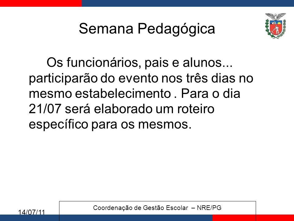 14/07/11 Semana Pedagógica Os funcionários, pais e alunos...