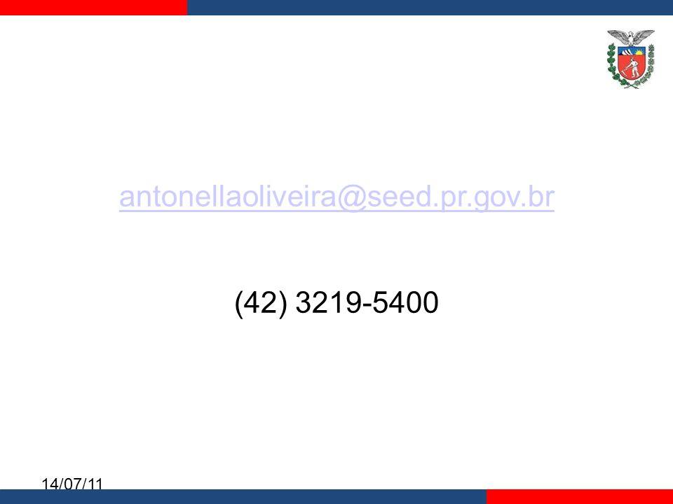14/07/11 antonellaoliveira@seed.pr.gov.br (42) 3219-5400