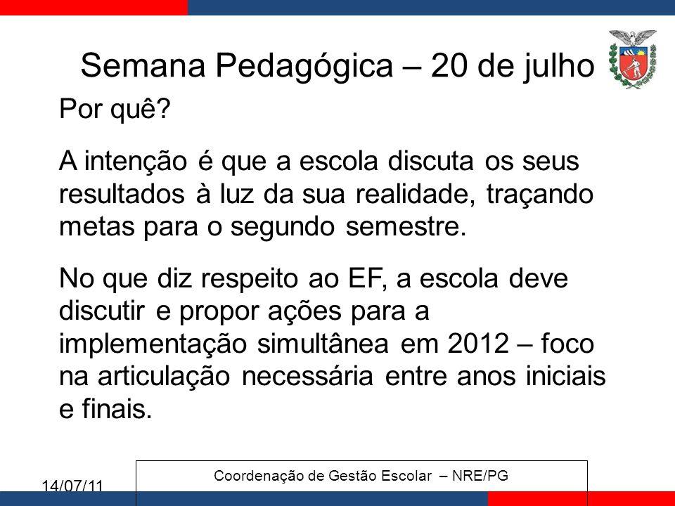 14/07/11 Semana Pedagógica – 20 de julho Por quê.