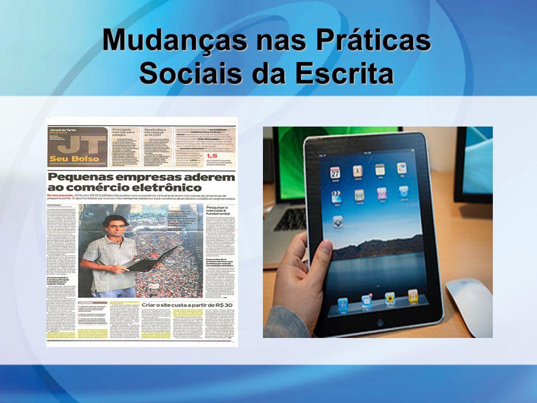 Mudanças nas Práticas Sociais da Escrita
