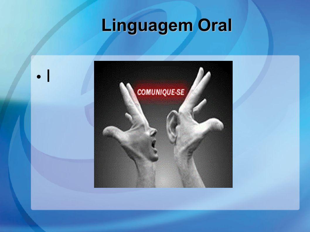 I Linguagem Oral