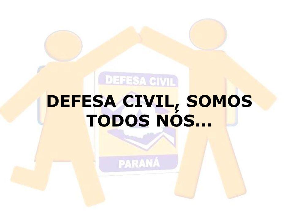 DEFESA CIVIL, SOMOS TODOS NÓS...